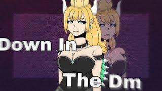 Down In The Dm {Meme} Bowsette