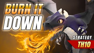 DRAGON STRATEGY TO BURN DOWN TH10s