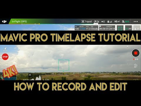 Mavic Pro Timelapse Tutorial in 4K | Record and Edit Tips