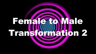 Hypnosis: Female to Male Transformation 2 (Request)