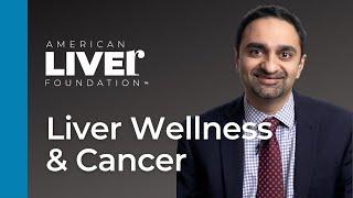 Liver Wellness and Cancer Webinar