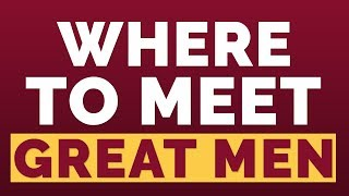 Where to meet great men | Relationship advice for women by Mat Boggs