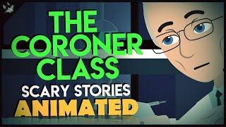 The Coroner Class - Nightmare Scary Stories Animated