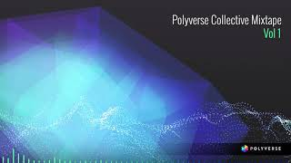 Polyverse Collective Mixtape: Vol. 1