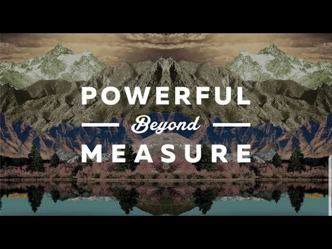 Powerful Beyound Measure 1 video
