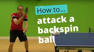 How to attack a backspin ball