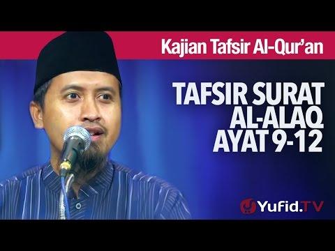 Kajian Tafsir Al Quran: Tafsir Surat Al Alaq Ayat 9-12 - Ustadz Abdullah Zaen, MA