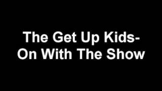 Watch Get Up Kids On With The Show video