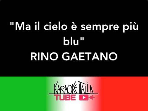 KARAOKE ITALIA TUBE - MA IL CIELO E' SEMPRE PIU' BLU - RINO GAETANO - VIDEO KARAOKE - BASE MUSICALE