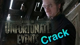 A Series of Unfortunate Events *Crack* (Netflix)