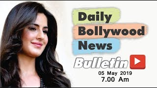 Latest Hindi Entertainment News From Bollywood | Katrina Kaif | 5 May 2019 | 07:00 AM