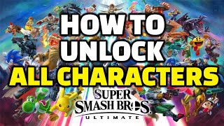 How To Easily Unlock All Characters FAST | Super Smash Bros Ultimate