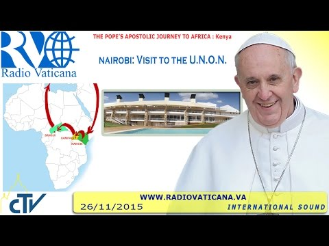 Pope Francis in Kenya: Visit to the United Nations Headquarters - 2015.11.26