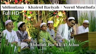 FULL HD ADDINULANA + KHOIROL BARIYAH + NURUL MUSTHOFA HABIB ABDULLAH BIN ALI AL ATHOS