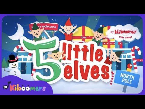 5  Little Elves   Kids Christmas Songs  Santa Claus  Christmas Carol  The Kiboomers
