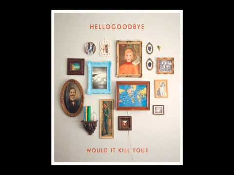 Hellogoodbye - When We First Kissed [New Song]