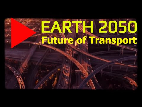 Earth 2050 - The future of transport from advanced 3D mapping to autonomous electric vehicles