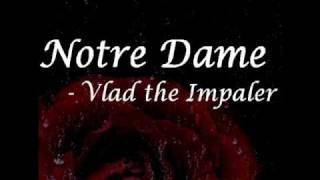Notre Dame - Vlad The Impaler