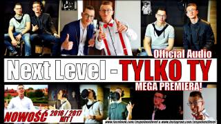 Next Level - Tylko Ty (Audio)