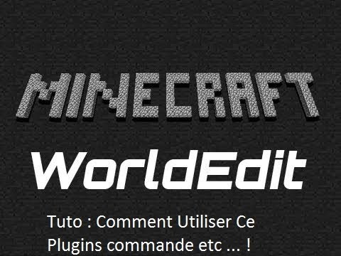 [TUTO] FR Minecraft Plugins WorldEdit et WorldGuard 1.7.2 Commande,astuce,soluce