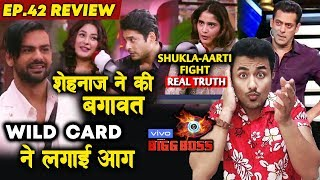 Bigg Boss 13 Review EP 42 | Shehnaz BIG FLIP | Vishal NEW ENTRY | Aarti-Shukla Fight Truth | BB 13