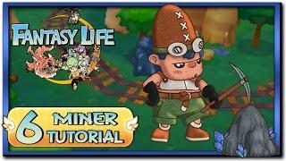 Fantasy Life - Part 6: Miner Life Tutorial + Gameplay!
