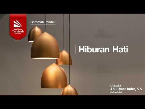 Hiburan Hati | Ustadz Abu Umar Indra, S.S.