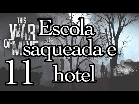 Escola saqueada e hotel - This war of mine