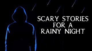 Scary True Stories Told In The Rain | Thunderstorm Video | (Scary Stories)