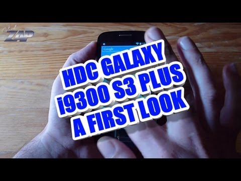 HDC Galaxy i9300 SIII PLUS - First Look - MT6577 Dual-Core - Sim - Samsung S3 Clone? ColonelZap