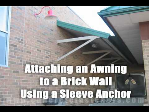 Sleeve Anchors For Attaching An Awning To Brick Wall Youtube