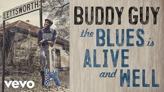 Buddy Guy Blue No More Audio Ft James Bay