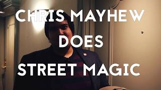 Mayhew does street magic