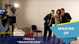 Tekilla - Maskoteczka - Making of