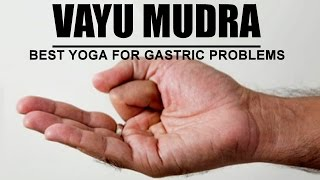 Vaayu Mudra | Best Yoga For Gastric Problems