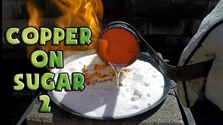 Molten Copper vs Sugar Part 2