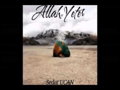 Sedat Uçan - Allah Yeter ( 2012 Yeni Albüm - Allah Yeter )