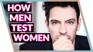 3 Ways Men Test Women (How to win him over!)