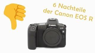 6 Nachteile der Canon EOS R |  Was mich UNGLAUBLICH an der EOS R stört