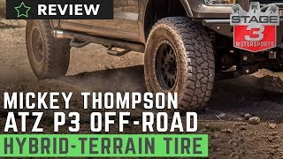 Mickey Thompson Baja ATZ P3 Tire Review - Stage 3 Motorsports