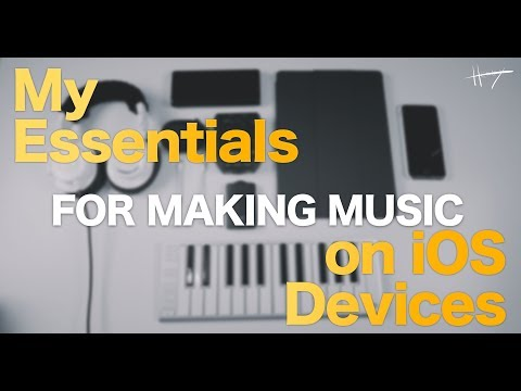 ESSENTIALS FOR MAKING MUSIC ON IOS DEVICES in 4K (GH5)