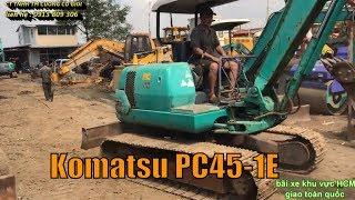 ( Đã Bán) Test thử máy xúc đất cũ Komatsu PC45-1E nhập khẩu trực tiếp từ Nhật