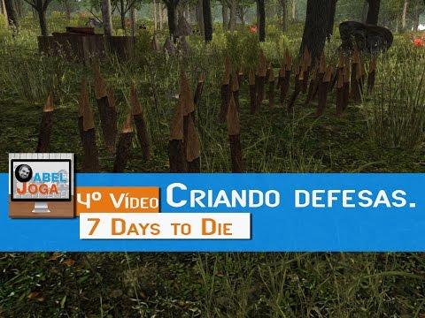 7 Days to Die - Criando defesas - 4º Vídeo - O Abel joga