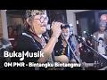 BukaMusik: OM PMR - Bintangku Bintangmu MP3