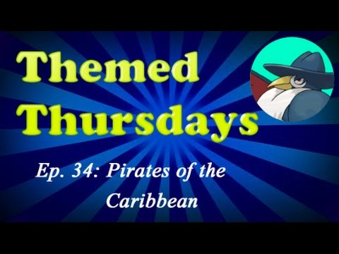 Themed Thursdays! Episode 34 - Pirates of the Caribbean