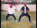 Palazzo   Shivjot - Kulwinder Billa   Bhangra   Brown Boys Bhangra   Latest Punjabi Song