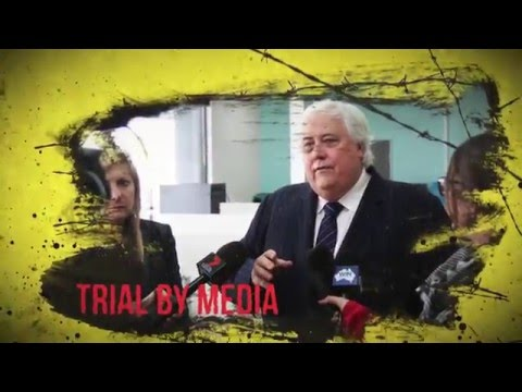 Clive Palmer - Trial by Media