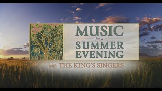 2016 Pioneer Day Concert with The King's Singers - Music for a Summer Evening
