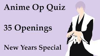 Anime Opening Quiz - 35 Openings (Very Easy - Impossible) [New Year's Special]