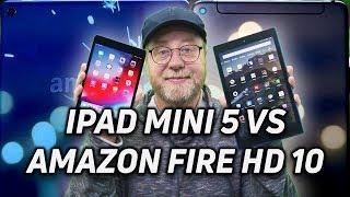 iPad Mini 5 vs Amazon Fire HD 10